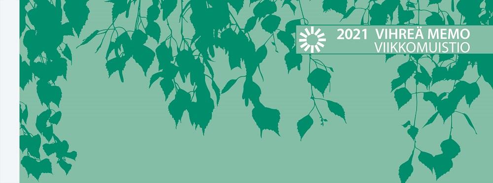 Vihreä Memo-viikkomuistio 2021